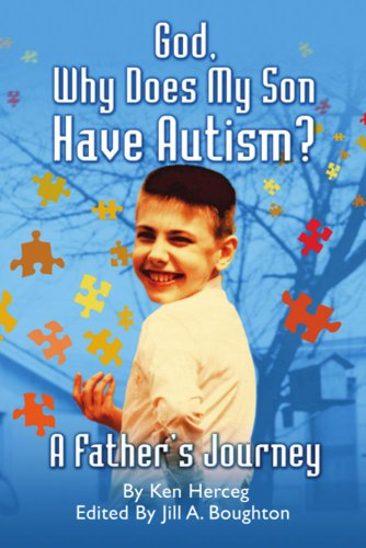 God, Why Does My Son Have Autism: Ken Herceg