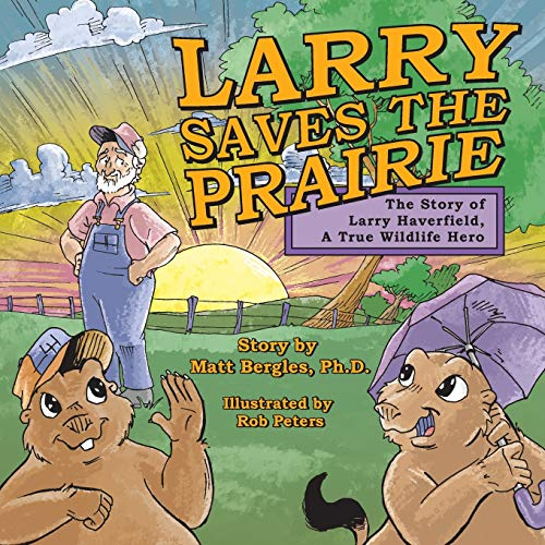 Larry Saves the Prairie: Bergles, Matt