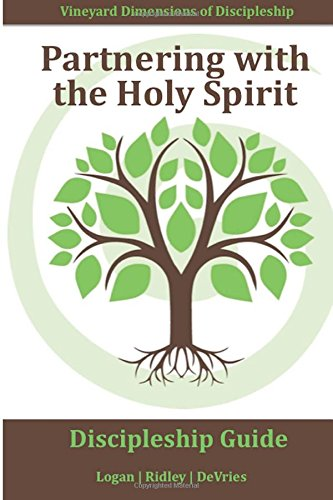 Partnering with the Holy Spirit (Vineyard): Actively: Robert E. Logan,