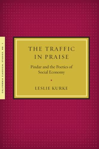 9781939926005: The Traffic in Praise (California Classical Studies)