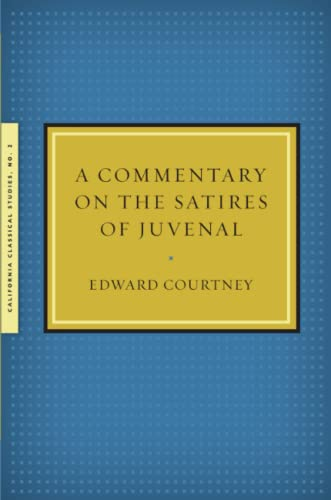 9781939926029: A Commentary on the Satires of Juvenal (California Classical Studies)
