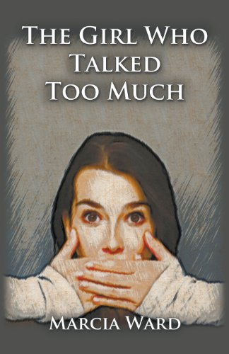 The Girl Who Talked Too Much: Ward, Marcia