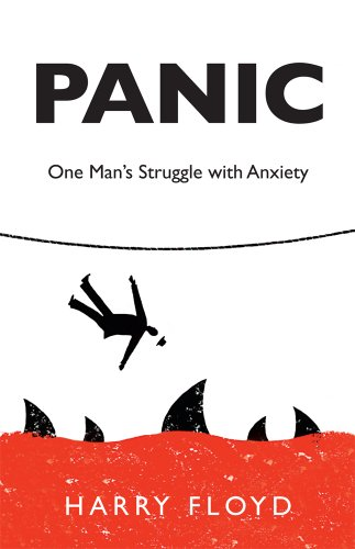 9781939930231: Panic: One Man's Struggle with Anxiety