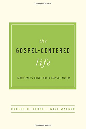 9781939946294: The Gospel-Centered Life Participant's Guide