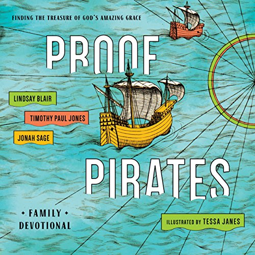 9781939946652: PROOF Pirates: Finding the Treasure of God's Amazing Grace Family Devotional