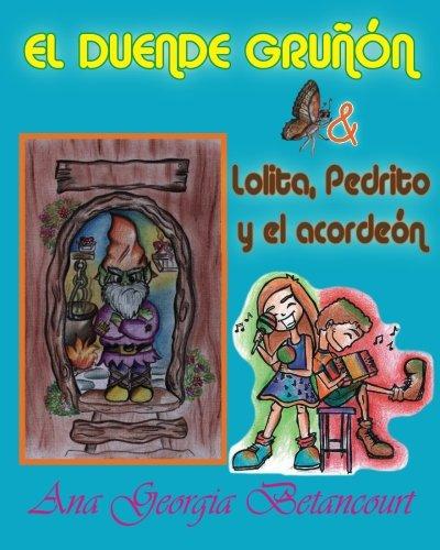 El duende gruñón: Lolita, Pedrito y el acordeón (Spanish Edition): Ana Georgia...