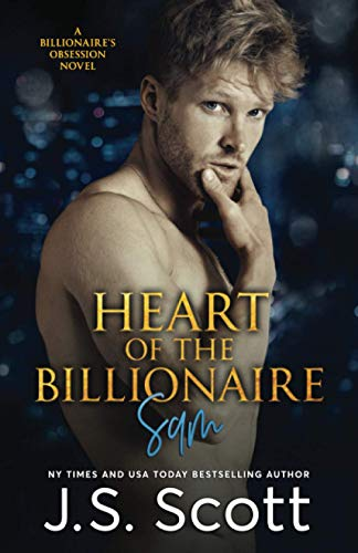 Heart Of The Billionaire: : (The Billionaire's Obsession ~ Sam) (1939962323) by J. S. Scott