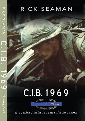 9781939986054: C.I.B. 1969: A Combat Infantryman's Journey