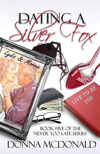 9781939988416: Dating A Silver Fox: Book Five of the Never Too Late Series