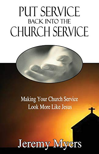 9781939992055: Put Service Back into the Church Service: Making Your Church Service Look More Like Jesus