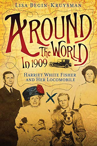 Around the World in 1909 - Harriet: Lisa Begin-Kruysman