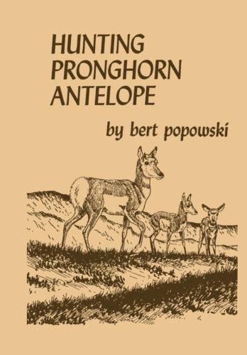 9781940001067: Hunting Pronghorn Antelope