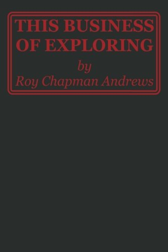 9781940001128: This Business of Exploring