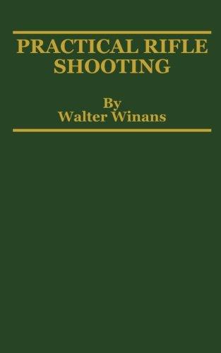 Practical Rifle Shooting: Walter Winans