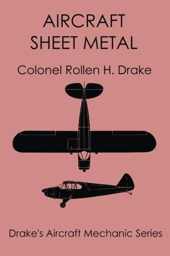 Aircraft Sheet Metal (Drake's Aircraft Mechanic Series): Rollen H Drake