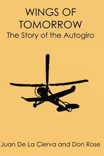 9781940001449: Wings of Tomorrow: The Story of the Autogiro
