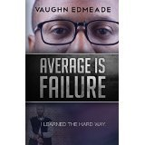Average is Failure - I Learned the Hard Way: n/a
