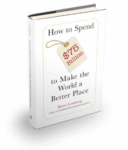 How to Spend $75 Billion to Make the World a Better Place: Bjørn Lomborg