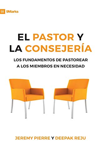 9781940009636: El Pastor Y La Consejeria (The Pastor and Counseling) - 9Marks: The Basics of Shepherding Members in Need