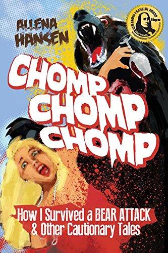 Chomp, Chomp, Chomp: How I Survived a: Hansen, Allena