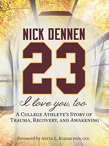 9781940014166: 23: I Love You, Too: A College Athlete's Story of Trauma, Recovery, and Awakening
