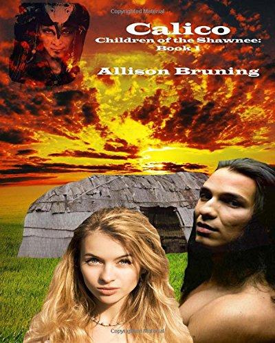 9781940022000: Calico (Children of the Shawnee) (Volume 1)