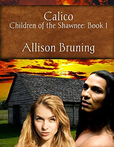 9781940022918: Calico (Children of the Shawnee) (Volume 1)