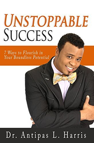 9781940024240: Unstoppable Success: 7 Ways to Flourish in Your Boundless Potential