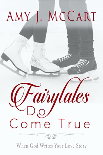 9781940024561: Fairytales Do Come True: When God Writes Your Love Story