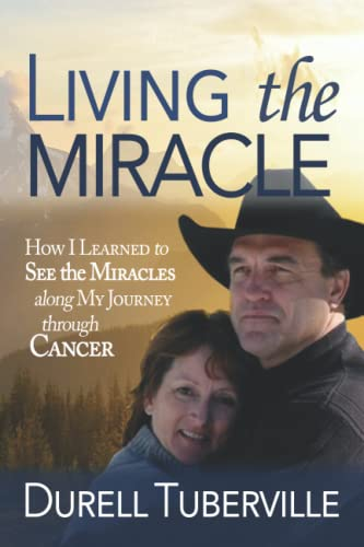 9781940024592: Living the Miracle: How I Learned to See the Miracles along My Journey through Cancer