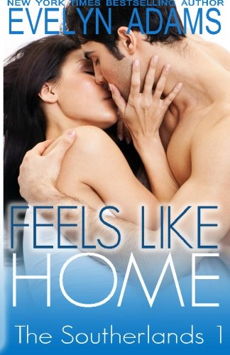 9781940041315: Feels Like Home (The Southerlands) (Volume 1)