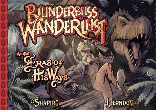Blunderbuss Wanderlust: Being an Account of the Temporal Travels of Colonel Victor Von Vector and ...