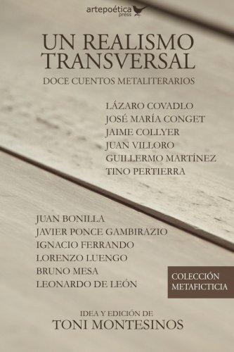 Un realismo transversal: doce cuentos metaliterarios (ColecciÃ: Toni Montesinos