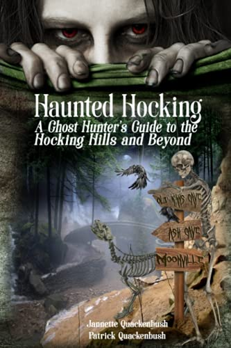 9781940087047: Haunted Hocking A Ghost Hunter's Guide to the Hocking Hills ... and beyond: Ohio Ghost Hunter Guide