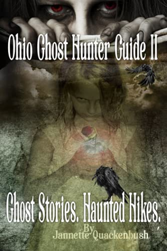 Ohio Ghost Hunter Guide II: Haunted Hocking: Quackenbush, Jannette Rae
