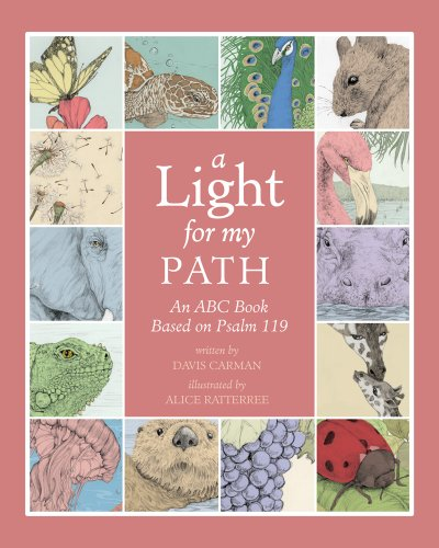 9781940110028: A Light for My Path: An ABC Book Based on Psalm 119