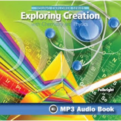 9781940110424: Exploring Creation with Chemistry and Physics Mp3 Audio Book