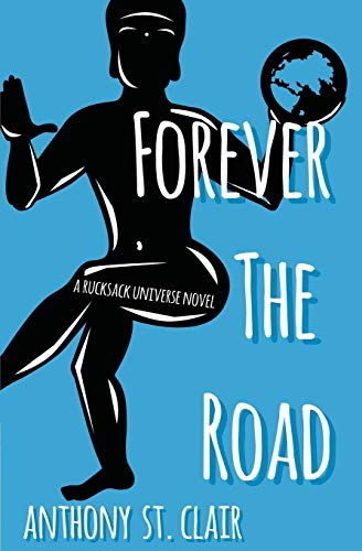 9781940119090: Forever the Road (Rucksack Universe)