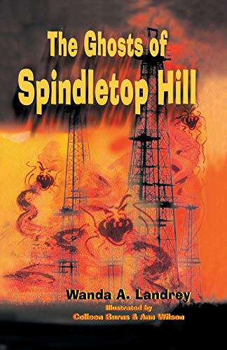 9781940130071: The Ghosts of Spindletop Hill