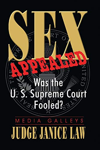 9781940130286: Sex Appealed: Was the U.S. Supreme Court Fooled?