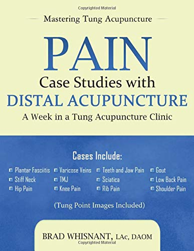 9781940146096: Pain Case Studies with Distal Acupuncture: A Week in a Tung Acupuncture Clinic