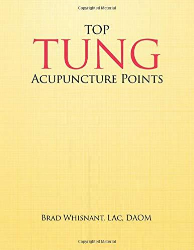 Top Tung Acupuncture Points: Clinical Handbook: Brad Whisnant; Deborah Bleecker