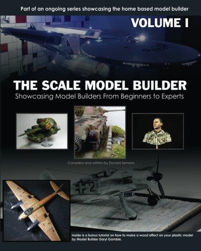 The Scale Model Builder Volume I (Volume 1): Donald Semora