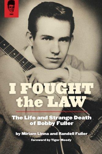 I Fought The Law: The Life and Strange Death of Bobby Fuller: Linna, Miriam ; Fuller, Randell