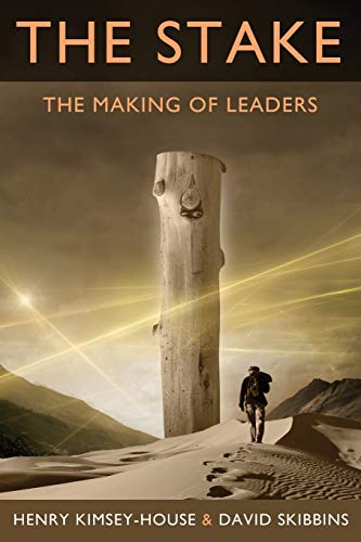 9781940159003: The Stake: The Making of Leaders
