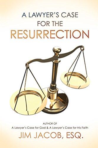 A Lawyer's Case for the Resurrection: Jim Jacob Esq.