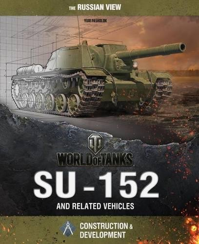 9781940169026: World of Tanks - The SU-152 and Related Vehicles