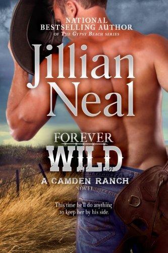 9781940174358: Forever Wild: A Camden Ranch Novel