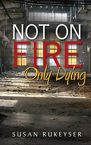 9781940189109: Not On Fire, Only Dying