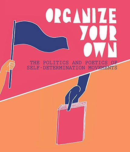 Organize Your Own: The Politics and Poetics